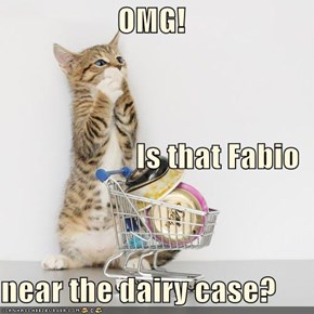 OMG! Is that Fabio near the dairy case?