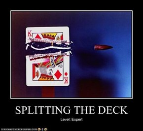 SPLITTING THE DECK