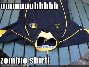 uuuuuuuhhhhh  zombie shirt!