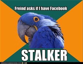 Freind asks if I have Facebook