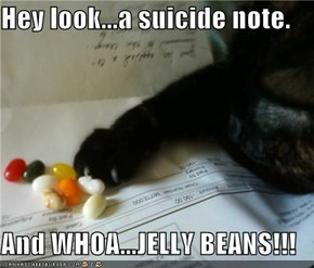 Hey look...a suicide note.  And WHOA...JELLY BEANS!!!