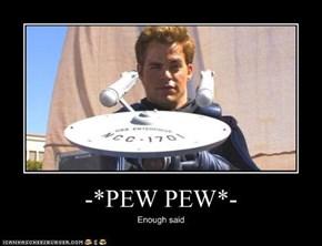 -*PEW PEW*-