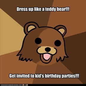 Dress up like a teddy bear!!!