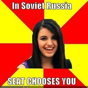 In Soviet Russia  SEAT CHOOSES YOU