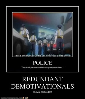 REDUNDANT DEMOTIVATIONALS