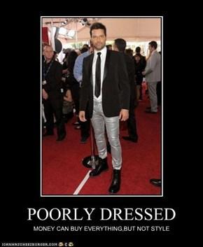 POORLY DRESSED