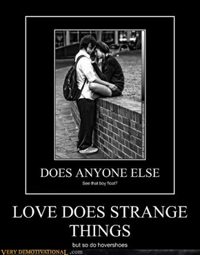 LOVE DOES STRANGE THINGS
