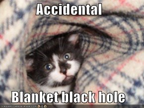 Accidental  Blanket black hole