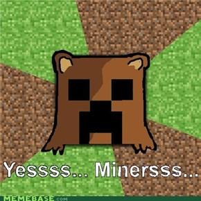 Pedocreeper likes miners.