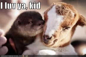 I luv ya, kid