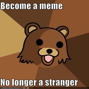 Become a meme  No longer a stranger