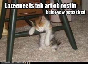 Lazeenez is teh art ob restin