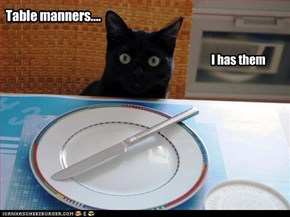 Table manners...