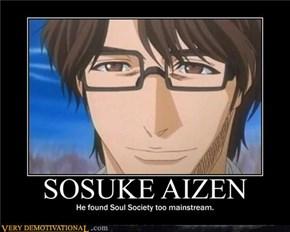 Aizen was a hipster.