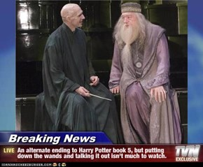 Breaking News - An alternate ending to Harry Potter book 5, but putting down the wands and talking it out isn't much to watch.