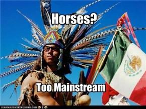 Horses?