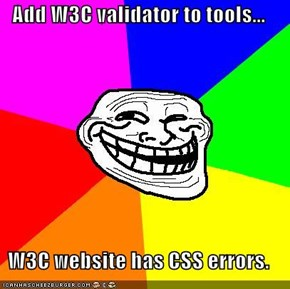 Add W3C validator to tools...  W3C website has CSS errors.