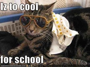 Iz to cool  for school