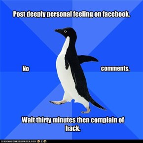 Post deeply personal feeling on facebook.