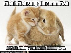 lovins fer mamagwyn :)