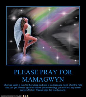 PLEASE PRAY FOR MAMAGWYN