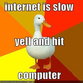 internet is slow yell and hit computer