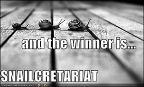 and the winner is... SNAILCRETARIAT