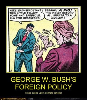 GEORGE W. BUSH'S FOREIGN POLICY