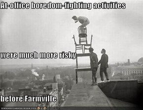 At-office boredom-fighting activities were much more risky before Farmville