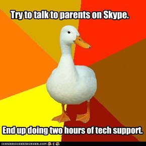 Try to talk to parents on Skype.