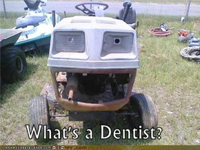 What's a Dentist?