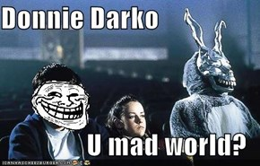 Donnie Darko  U mad world?