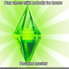 The Sims: Play chess with nobody for hours