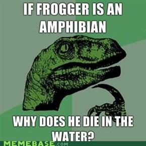 Philosoraptor: Frogger
