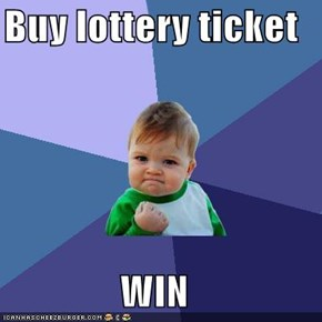 Buy lottery ticket  WIN