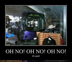 OH NO! OH NO! OH NO!