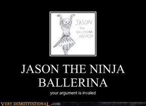 JASON THE NINJA BALLERINA