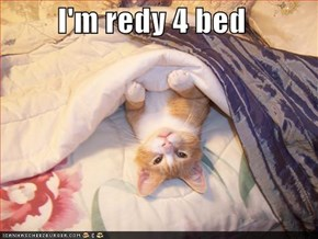 I'm redy 4 bed
