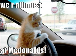 we r all must  at Mcdonalds!