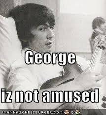 George iz not amused