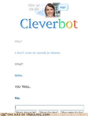Cleverbot is a troll :O
