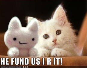 HE FUND US I R IT!