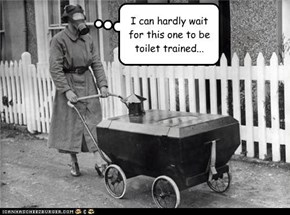 I can hardly wait for this one to be toilet trained...