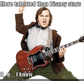 More talented than Disney stars  O_o ... I know