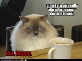 orderd starbux vanilla latte wif extra creem.   Got swill instead.
