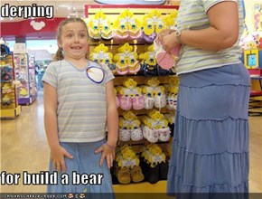 derping  for build a bear