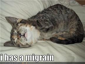 i has a migrain