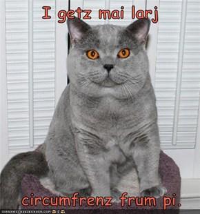 I getz mai larj     circumfrenz frum pi.