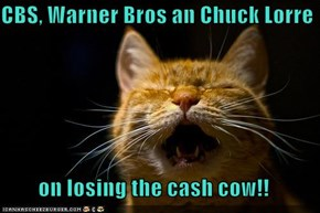 CBS, Warner Bros an Chuck Lorre   on losing the cash cow!!
