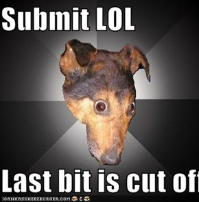 Submit LOL  Last bit is cut off